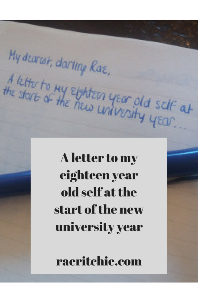 A letter to my eighteen year old self at the start of the new university year || raeritchie.com